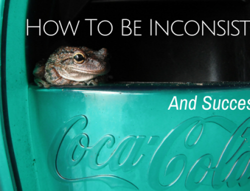 How To Be Inconsistent And Successful
